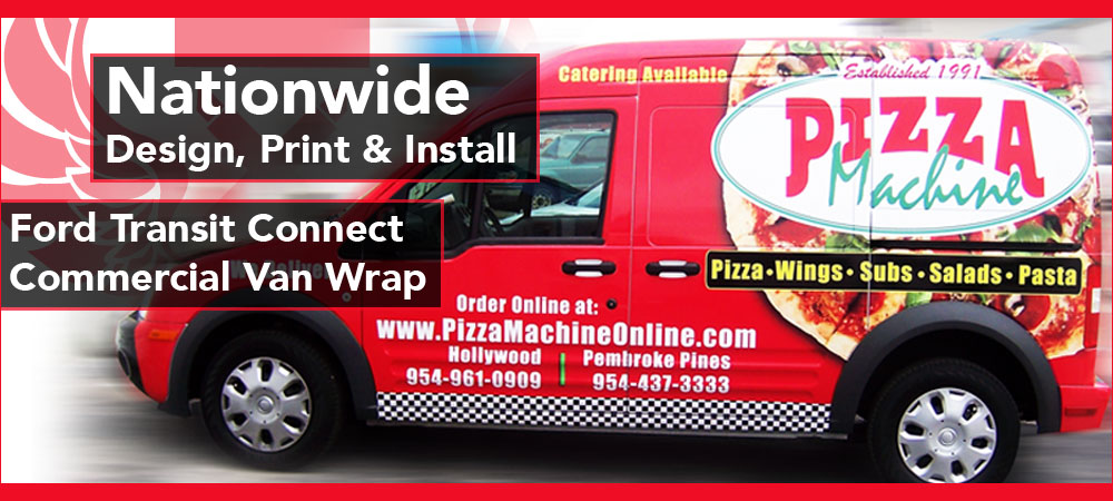 Ford Transit Connect van vinyl vehicle wrap Miami, Pembroke Pines, Fort Lauderdale, West Palm Beach, Boca Raton, Florida